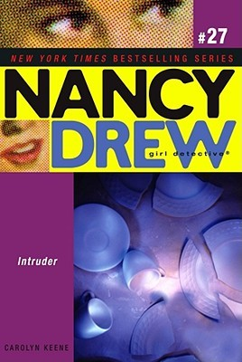 Intruder! (Nancy Drew: Girl Detective, #27)