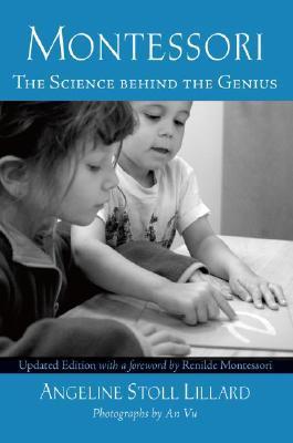 Montessori The Science Behind Genius By Angeline Stoll Lillard