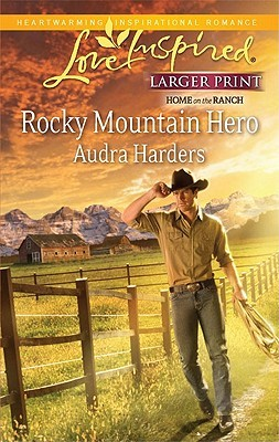 Rocky Mountain Hero by Audra Harders