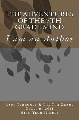 The Adventures of the 7th Grade Mind: I Am an Author
