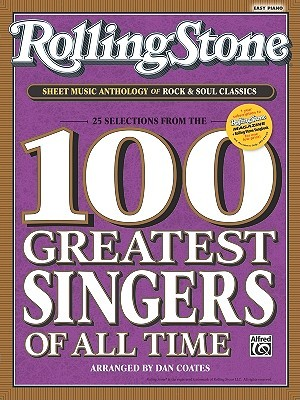Rolling Stone Sheet Music Anthology of Rock & Soul Classics: 25 Selections from the Rolling Stone 100 Greatest Singers of All Time
