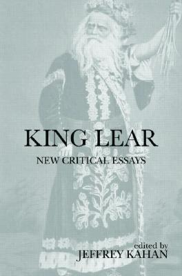 king lear critical study of text essay 'what will continue to make king lear worthy of critical study for the 2005 aos essay (not lear text how would you answer a question.