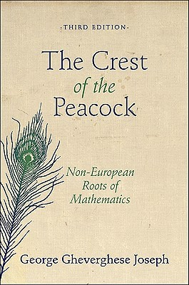 The Crest of the Peacock: Non-European Roots of Mathematics, Third Edition