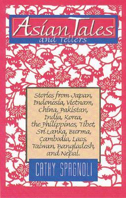 Asian Tales and Tellers by Cathy Spagnoli
