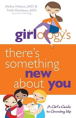 There's Something New about You: A Girl's Guide to Growing Up