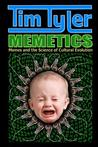 Memetics: Memes and the Science of Cultural Evolution