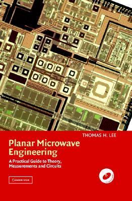 Planar Microwave Engineering: A Practical Guide to Theory, Measurement, and Circuits