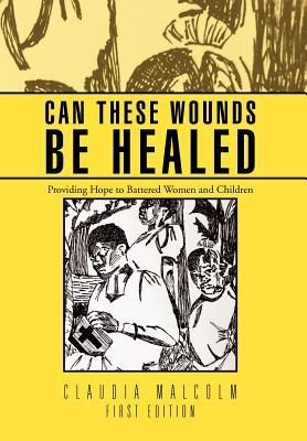 Can These Wounds Be Healed: Providing Hope to Battered Women and Children