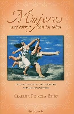 Mujeres que corren con los lobos by Clarissa Pinkola Estés