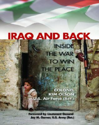 Iraq and Back: Inside the War to Win the Peace