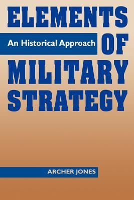 elements-of-military-strategy-an-historical-approach