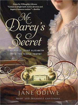 Mr. Darcy's Secret by Jane Odiwe