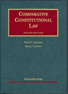 Comparative Constitutional Law, 2nd Ed. (University Casebook Series)