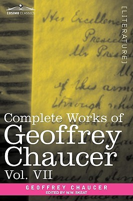 Complete Works of Geoffrey Chaucer, Vol. VII: Chaucerian and Other Pieces, Being a Supplement to the Complete Works of Geoffrey Chaucer (in Seven Volu