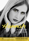 Hannah: My True Story of Drugs, Cutting, and Mental Illness