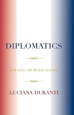 Diplomatics: New Uses for an Old Science