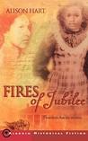 Fires of Jubilee by Alison Hart