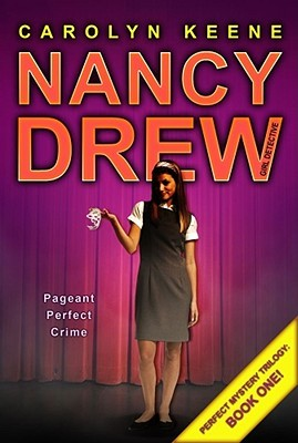Pageant Perfect Crime (Nancy Drew: Girl Detective, #30; Perfect Mystery, #1)