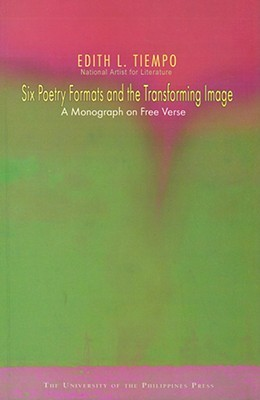 Six Poetry Formats and the Transforming Image: A Monograph on Free Verse
