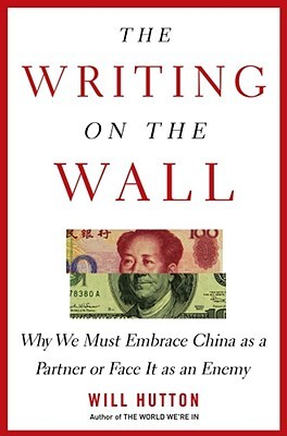 Ebook The Writing on the Wall: Why We Must Embrace China as a Partner or Face It as an Enemy by Will Hutton PDF!