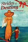 Strides of Destiny by Loly Trelles Garriga