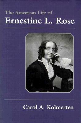 The American Life of Ernestine L. Rose