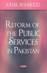 Reform of the Public Services in Pakistan