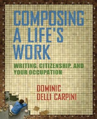 Composing a Life's Work: Writing, Citizenship, and Your Occupation