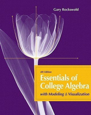 Essentials of College Algebra: With Modeling & Visualization