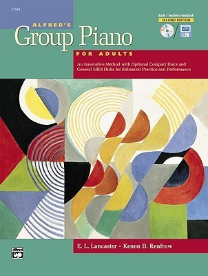 Alfred's Group Piano for Adults Teacher's Handbook, Bk 1: An Innovative Method with Optional General MIDI Disks for Enhanced Practice and Performance