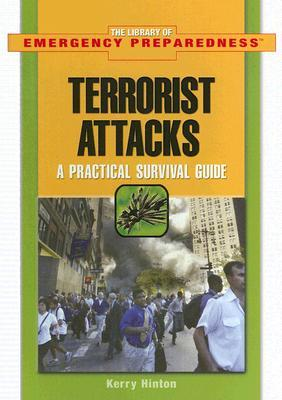 Terrorist Attacks: A Practical Survival Guide