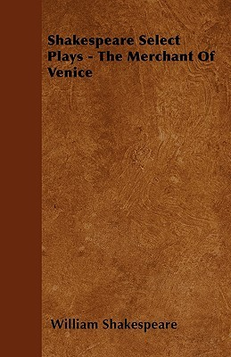 Shakespeare Select Plays - The Merchant of Venice