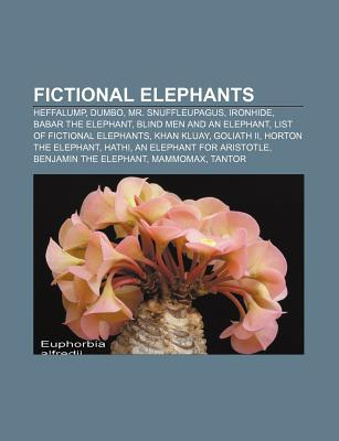 Fictional Elephants: Heffalump, Dumbo, Mr. Snuffleupagus, Ironhide, Babar the Elephant, Blind Men and an Elephant, List of Fictional Elephants
