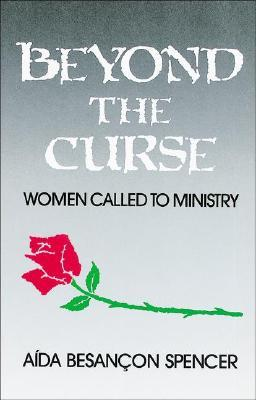 Beyond the Curse: Women Called to Ministry