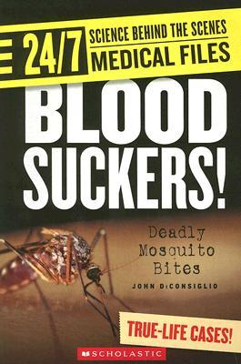 Blood Suckers!: Deadly Mosquito Bites
