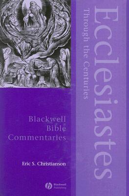 Ecclesiastes Through the Centuries by Eric S. Christianson