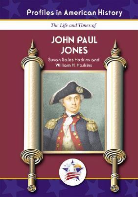 john-paul-jones-profiles-in-american-history-profiles-in-american-history