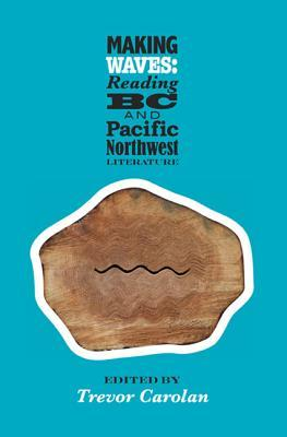 Making Waves: Reading B.C. and Pacific Northwest Literature