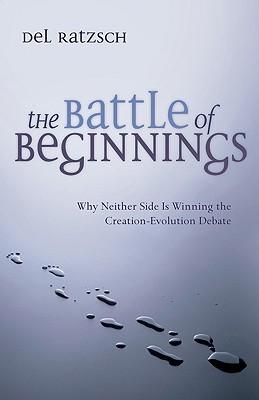 The Battle of Beginnings by Del Ratzsch