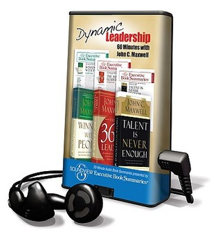 Dynamic Leadership - 60 Minutes with John C. Maxwell