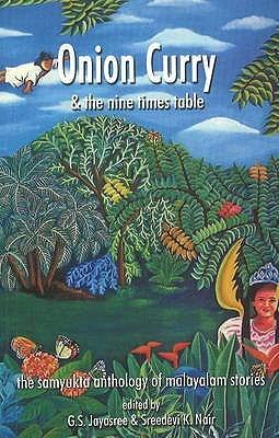 Onion Curry & the Nine Times Table: The Samyukta Anthology of Malayalam Stories