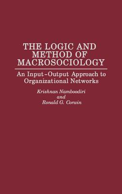 The Logic and Method of Macrosociology: An Input-Output Approach to Organizational Networks