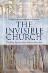 The Invisible Church: Finding Spirituality Where You Are