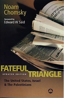 Fateful Triangle by Noam Chomsky
