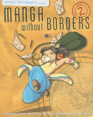Manga University Presents... Manga Without Borders, Volume 2: Japanese Comic Art from All Four Corners of the World