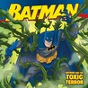 Batman Classic: Batman and the Toxic Terror