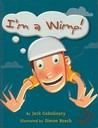 I'm a Wimp!