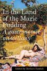 In the Land of the Magic Pudding: A Gastronomic Miscellany