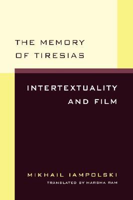 The Memory of Tiresias by Mikhail Iampolski
