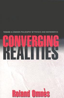 Converging Realities: Toward a Common Philosophy of Physics and Mathematics